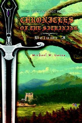 Chronicles of the Sithining, Volume I: Race Against Time  by  Michael W. Garza