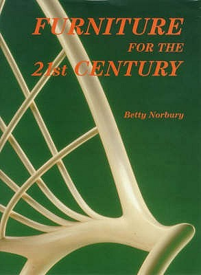 Furniture For The 21st Century Betty Norbury