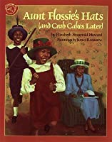 Aunt Flossie's Hats (and Crab Cakes Later)