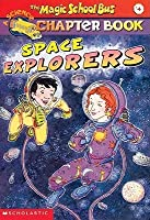 Space Explorers (Magic School Bus Science Chapter Books, #4)