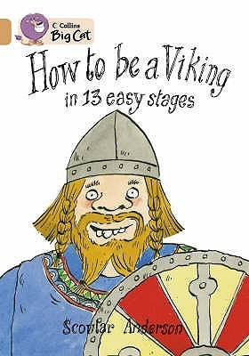 How to be a Viking in 13 Easy Stages  by  Scoular Anderson