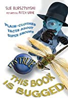 It's True! This Book is Bugged (It's True!)