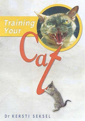 Training Your Cat  by  Kersti Seksel