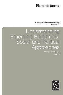 Understanding Emerging Epidemics: Social And Political Approaches  by  Ananya Mukherjea