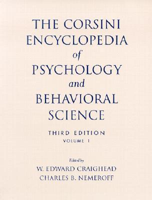 The Corsini Encyclopedia of Psychology and Behavioral Science  by  W. Edward Craighead