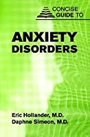Concise Guide to Anxiety Disorders  by  Eric Hollander