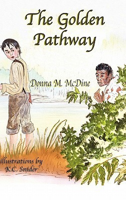 The Golden Pathway Donna M. McDine