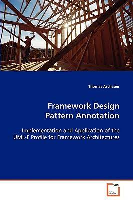 Framework Design Pattern Annotation  by  Thomas Aschauer
