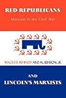 Red Republicans and Lincoln's Marxists: Marxism in the Civil War