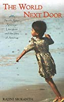 The World Next Door: South Asian American Literature and the Idea of America