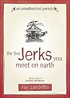 The Five Jerks You Meet on Earth
