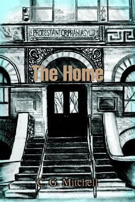 The Home  by  C.G. Mitchell