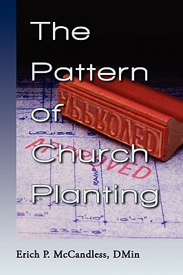 The Pattern of Church Planting Erich P. McCandless