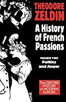France, 1848-1945: Politics and Anger