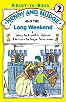 Henry and Mudge and the Long Weekend: The Eleventh Book of Their Adventures