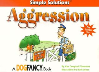 Aggression: A Simple Solutions Book (Simple Solutions  by  Kim Campbell Thornton