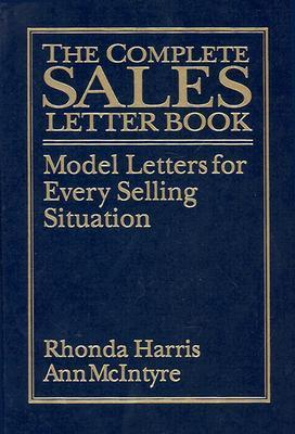 The Complete Sales Letter Book: Model Letters for Every Selling Situation  by  Rhonda Harris