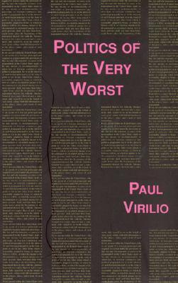 Politics of the Very Worst: An Interview with Philippe Petit Paul Virilio