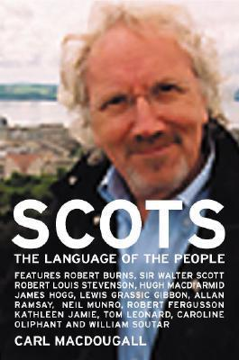 Scots: The Language of the People Carl MacDougall