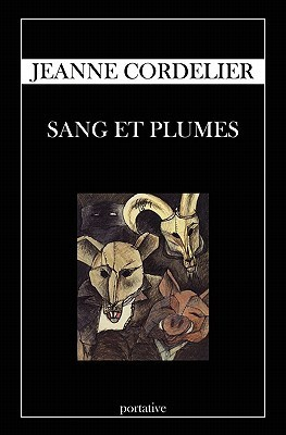 Sang Et Plumes  by  Jeanne Cordelier