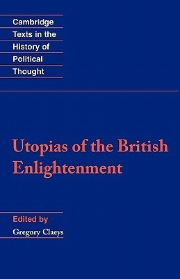 Utopias of the British Enlightenment Gregory Claeys