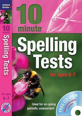 Ten Minute Spelling Tests for Ages 6-7.  by  Andrew Brodie by Andrew Brodie