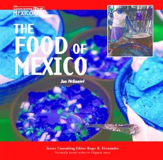 The Food of Mexico Roger E. Hernández