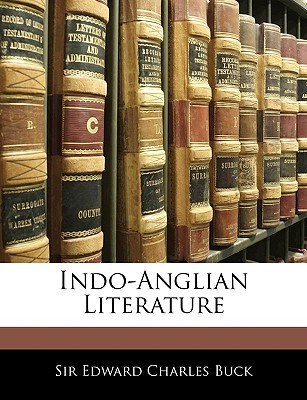 Indo-Anglian Literature  by  Edward Charles Buck