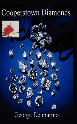 Cooperstown Diamonds  by  George Delmarmo