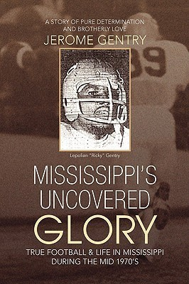 Mississippis Uncovered Glory  by  Jerome Gentry