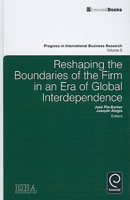 Reshaping the Boundaries of the Firm in an Era of Global Interdependence José Pla-Barber