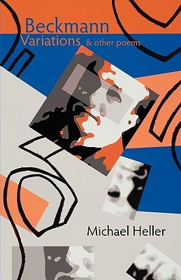 Beckmann Variations & Other Poems  by  Michael Heller