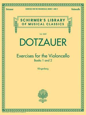 Exercises for the Violoncello - Books 1 and 2: Schirmers Library of Musical Classics, Vol. 2089 Friedrich Dotzauer