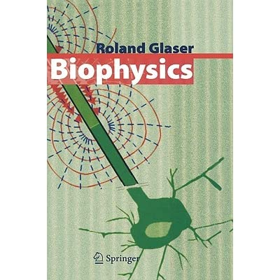 Biophysics: An Introduction - Roland Glaser
