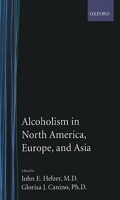 Alcoholism in North America, Europe, and Asia  by  John E. Helzer
