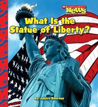 What Is the Statue of Liberty?  by  Janice Behrens