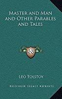 Master and Man and Other Parables and Tales