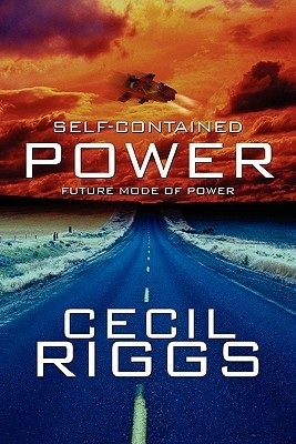 Self-Contained Power: Future Mode of Power Cecil Riggs