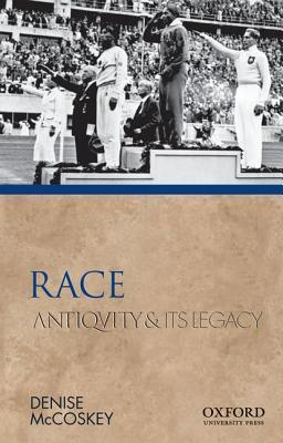 Race: Antiquity and Its Legacy Denise Eileen McCoskey