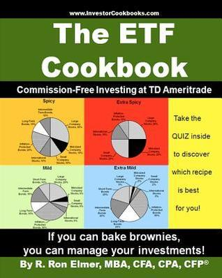 The Etf Cookbook: Commission-Free Investing at TD Ameritrade R. Ron Elmer