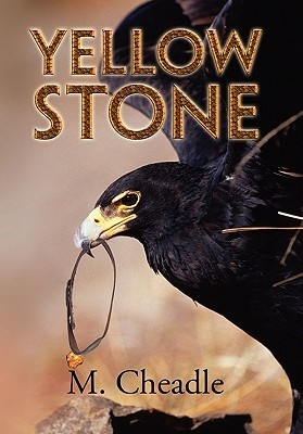 Yellow Stone  by  M. Cheadle