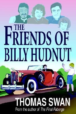 The Friends of Billy Hudnut Thomas Swan