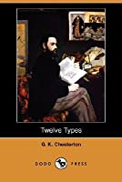 Twelve Types (Dodo Press)