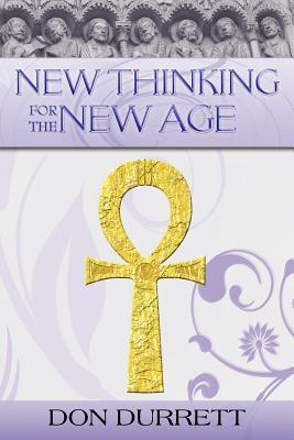 New Thinking for the New Age Don Durrett