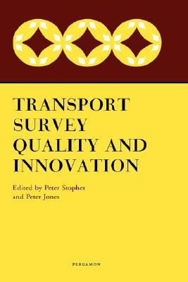 Trans Survey Quality & Innovation  by  Peter Stopher