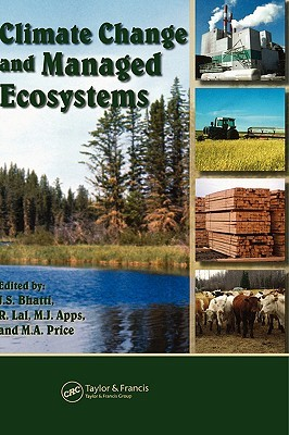 Climate Change and Managed Ecosystems Jagtar S. Bhatti