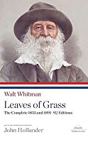 Walt Whitman: Leaves of Grass: The Complete 1855 and 1891-92 Editions