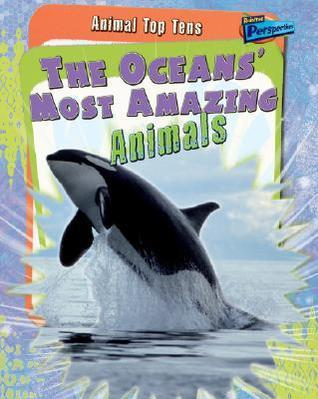 The Oceans Most Amazing Animals  by  Anita Ganeri