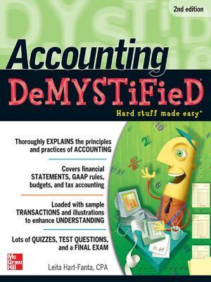 Accounting Demystified, 2nd Edition  by  Leita Hart-Fanta