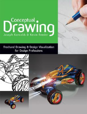 Conceptual Drawing: FreeHand Drawing & Design Visualization for Design Professions [With Dvdrom]  by  Joseph A. Koncelik